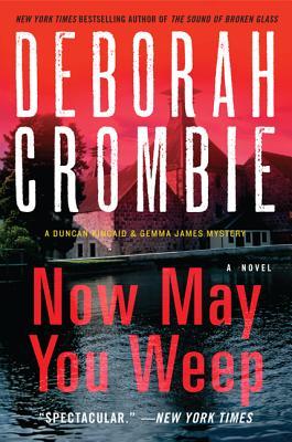 Now May You Weep - Crombie, Deborah