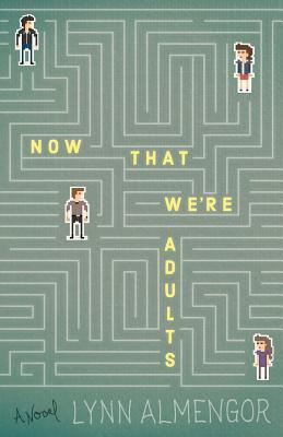 Now That We're Adults - Almengor, Lynn