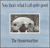 Now That's What I Call Quite Good! - The Housemartins