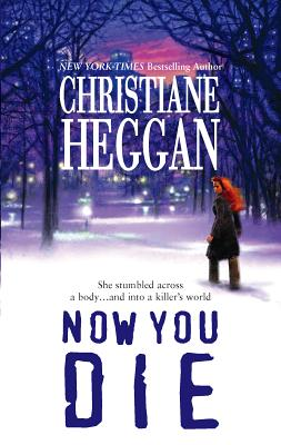 Now You Die - Heggan, Christiane