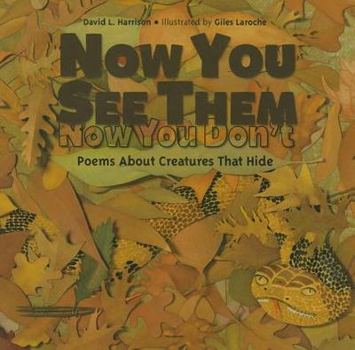 Now You See Them, Now You Don't: Poems about Creatures That Hide - Harrison, David L