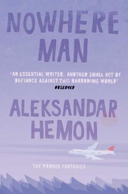 Nowhere Man - Hemon, Aleksandar