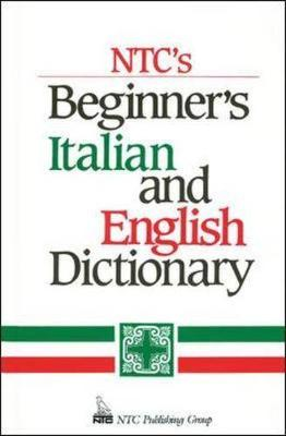 NTC's Beginner's Italian and English Dictionary - Dioguardi, Raffalele A, and Abate, Frank R