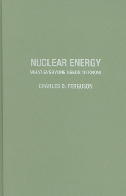 Nuclear Energy: What Everyone Needs to Know - Ferguson, Charles D
