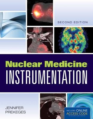 Nuclear Medicine Instrumentation - Prekeges, Jennifer
