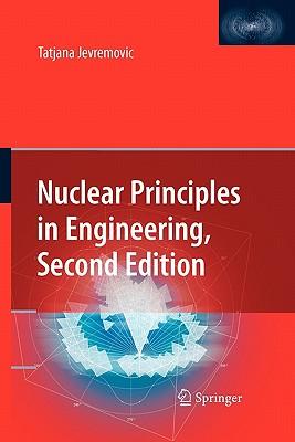 Nuclear Principles in Engineering - Jevremovic, Tatjana