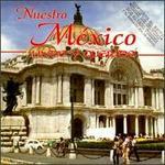 Nuestro Mexico Lindo Y Querido