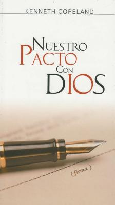 Nuestro Pacto Con Dios: Our Covenant with God - Copeland, Kenneth