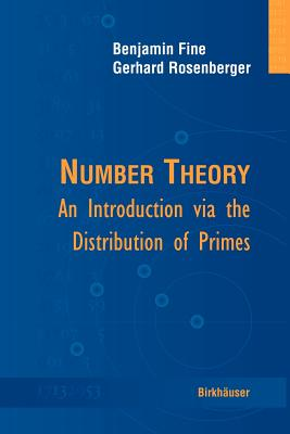 Number Theory: An Introduction Via the Distribution of Primes - Fine, Benjamin, and Rosenberger, Gerhard