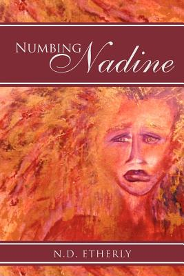 Numbing Nadine - Etherly, N D