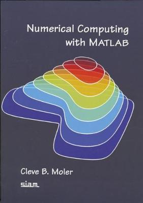 Numerical Computing with MATLAB - Moler, Cleve B