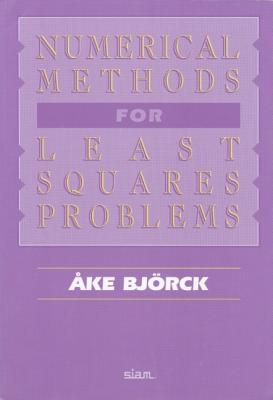 Numerical Methods for Least Squares Problems - Bjorck, Ake