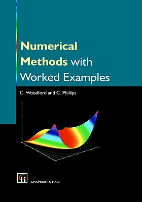 Numerical Methods with Worked Examples - Phillips, Chris, and Woodford, Chris, and Woodford, C