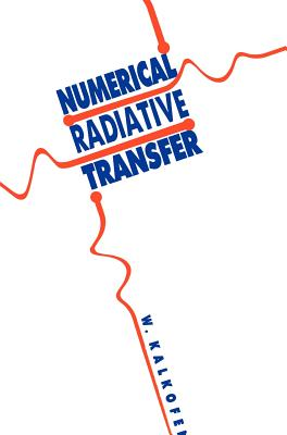 Numerical Radiative Transfer - Kalkofen, Wolfgang (Editor)