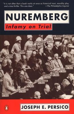 Nuremberg: Infamy on Trial - Persico, Joseph E