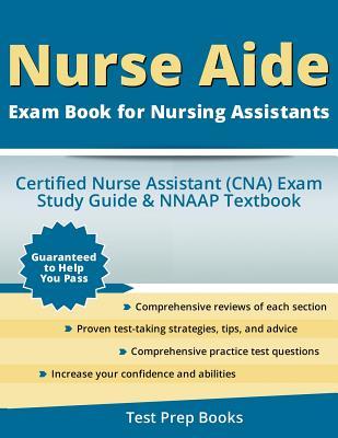 Nurse Aide Exam Book for Nursing Assistants: Certified Nurse Assistant (Cna) Exam Study Guide & Nnaap Textbook - Nurse Aide Exam Team