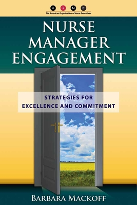 Nurse Manager Engagement: Strategies for Excel - Mackoff, Barbara L