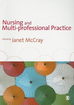 Nursing and Multi-Professional Practice - McCray, Janet (Editor)