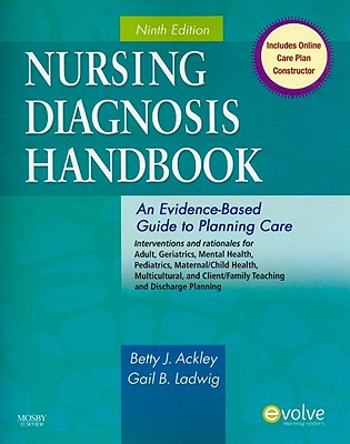 Nursing Diagnosis Handbook: An Evidence-Based Guide to Planning Care - Ackley, Betty J, and Ladwig, Gail B