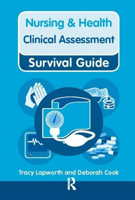 Nursing & Health Survival Guide: Clinical Assessment - Lapworth, Tracy, and Cook, Deborah