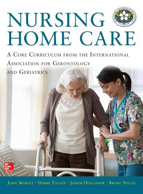 Nursing Home Care - Morley, John, and Tolson, Debbie, and Ouslander, Joseph