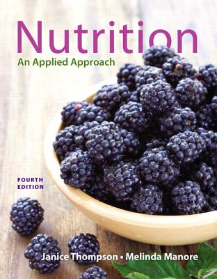 Nutrition: An Applied Approach Plus MasteringNutrition with Etext -- Access Card Package - Thompson, Janice J., and Manore, Melinda