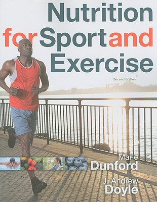 Nutrition for Sport and Exercise - Dunford, Marie, and Doyle, J Andrew