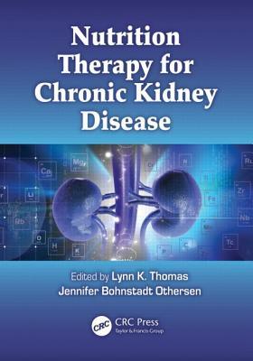 Nutrition Therapy for Chronic Kidney Disease - Thomas, Lynn K (Editor)