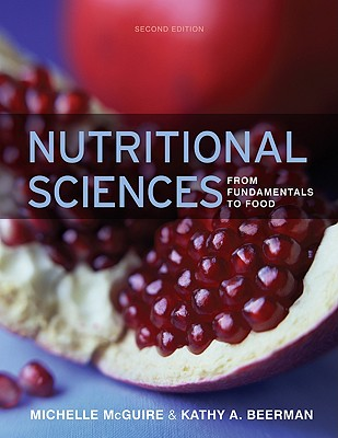 Nutritional Sciences: From Fundamentals to Food - McGuire, Michelle