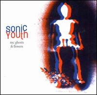 NYC Ghosts & Flowers - Sonic Youth