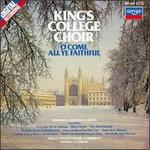 O Come All Ye Faithful: Christmas Carols at King's College, Cambridge - King's College Choir