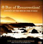 O Day of Resurrection!: Liturgy of the Hours for Sunday