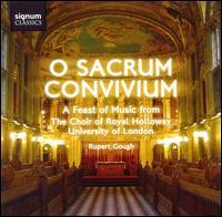 O Sacrum Convivium - Barnaby Smith (alto); David Millinger (bass); Naomi Marshall (soprano); Rachel Major (soprano); Samuel Rathbone (organ);...