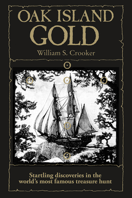 Oak Island Gold - Crooker, William S