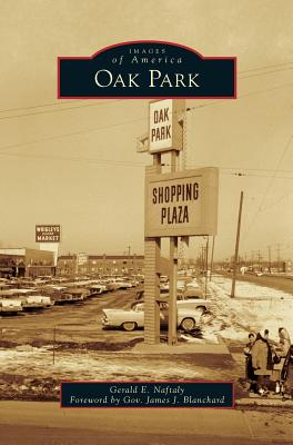 Oak Park - Naftaly, Gerald E, and Blanchard, James J (Foreword by)