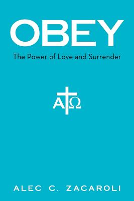 Obey: The Power of Love and Surrender - Zacaroli, Alec C