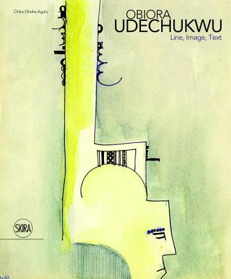 Obiora Udechukwu: Line, Image, Text - Okeke-Agulu, Chika