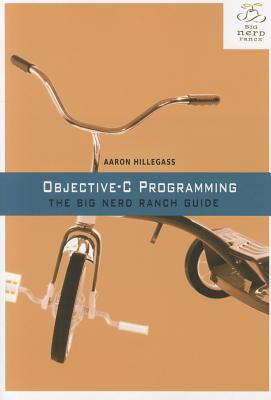 Objective-C Programming: The Big Nerd Ranch Guide - Hillegass, Aaron