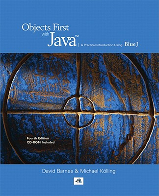 Objects First with Java: A Practical Introduction Using BlueJ - Barnes, David J, Dr., and Kolling, Michael