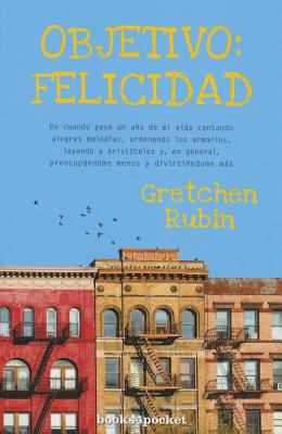 Objetivo: Felicidad - Rubin, Gretchen