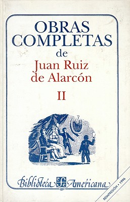 Obras Completas, II: Teatro - Ruiz De Alarcn, Juan