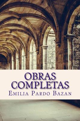 Obras Completas - Pardo Bazan, Emilia