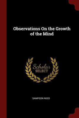 Observations on the Growth of the Mind - Reed, Sampson