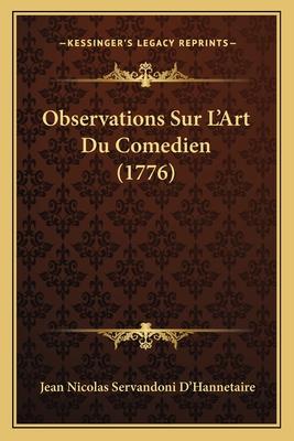 Observations Sur L'Art Du Comedien (1776) - D'Hannetaire, Jean Nicolas Servandoni