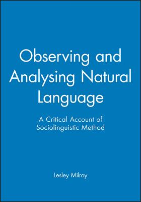 Observing and Analysing Natural Language - Milroy, Lesley