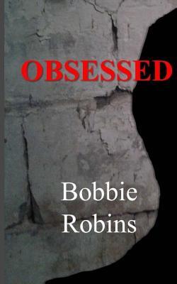Obsessed - Robins, Bobbie