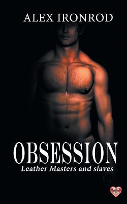 Obsession - Ironrod, Alex
