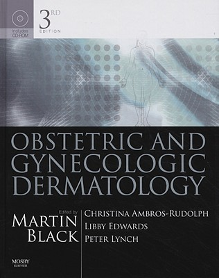 Obstetric and Gynecologic Dermatology - Black, Martin M, and Ambros-Rudolph, Christina, and Edwards, Libby