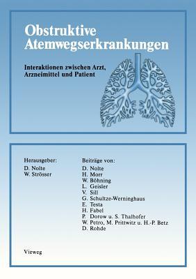Obstruktive Atemwegserkrankungen: Interaktionen Zwischen Arzt, Arzneimittel Und Patient - Nolte, Dietrich