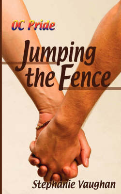 Oc Pride: Jumping the Fence - Vaughan, Stephanie